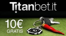 titanbet senza deposito 10€ gratis!